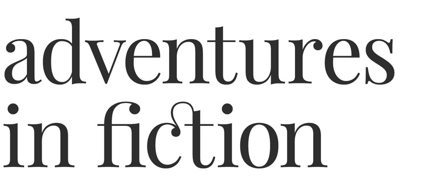 Adventures in Fiction